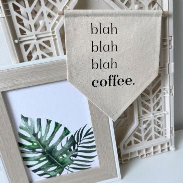 Canvas Banner - Blah blah blah coffee